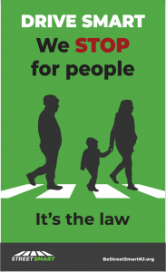 A Street Smart flyer with a silhouette of a family crossing the street. Text: Drive Smart. We STOP for people, it's the law. bestreetsmartnj.org